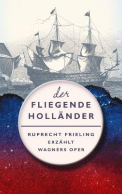 DER FLIEGENDE HOLLÄNDER, Ruprecht Frieling