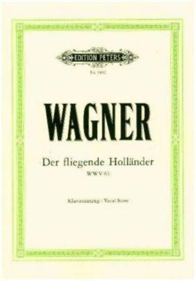 Der fliegende Holländer (Oper in 3 Akten) WWV 63 -Klavierauszug-, Richard Wagner