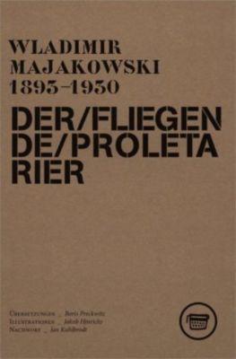 Der fliegende Proletarier - Wladimir W. Majakowskij |