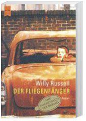 Der Fliegenfänger, Willy Russell