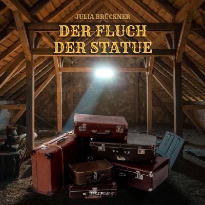 Der Fluch der Statue (Ungekürzt), Julia Brückner