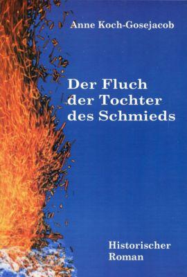 Der Fluch der Tochter des Schmieds, Anne Koch-Gosejacob