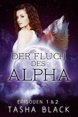 Der Fluch des Alphas, Episoden 1 & 2, Tasha Black