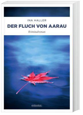 Der Fluch von Aarau, Ina Haller