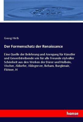 Der Formenschatz der Renaissance, Georg Hirth