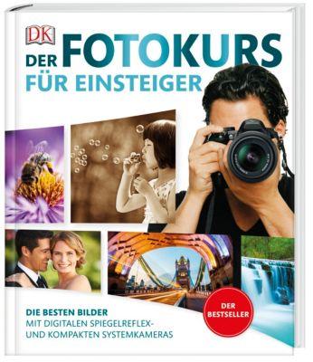 Der Fotokurs für Einsteiger, Chris Gatcum