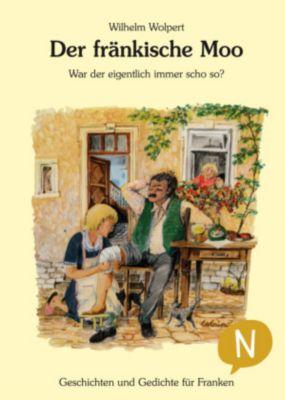 Der fränkische Moo - Wilhelm Wolpert pdf epub