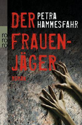 Der Frauenjäger, Petra Hammesfahr