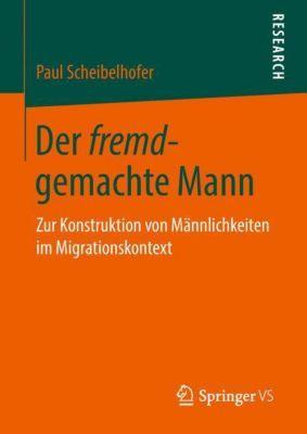 Der fremd-gemachte Mann, Paul Scheibelhofer
