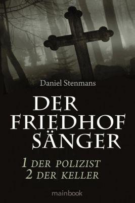 Der Friedhofsänger - Der Polizist / Der Friedhofsänger - Der Keller - Daniel Stenmans |