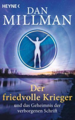 Der friedvolle Krieger und das Geheimnis der verborgenen Schrift - Dan Millman |