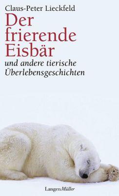 Der frierende Eisbär - Claus-Peter Lieckfeld |