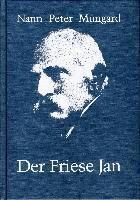Der Friese Jan - Nann Peter Mungard |
