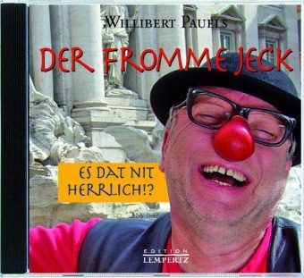 Der Fromme Jeck, Audio-CD, Willibert Pauels