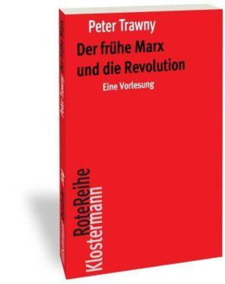 Der frühe Marx und die Revolution, Peter Trawny