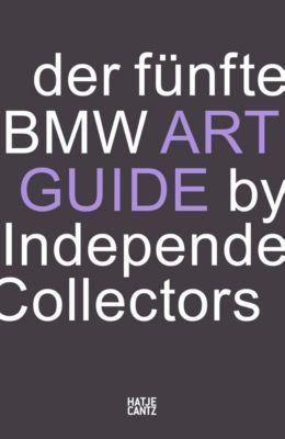 Der fünfte BMW Art Guide by Independent Collectors