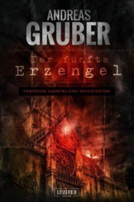 Der fünfte Erzengel, Andreas Gruber