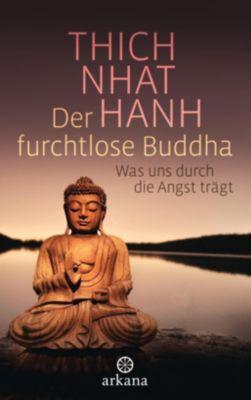 Der furchtlose Buddha - Thich Nhat Hanh |
