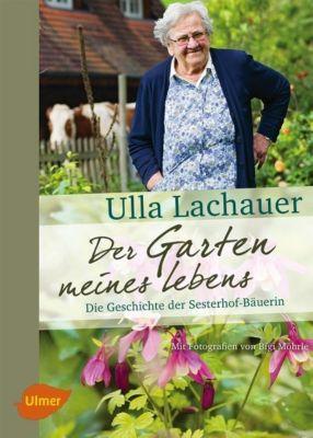 Der Garten meines Lebens - Ulla Lachauer pdf epub