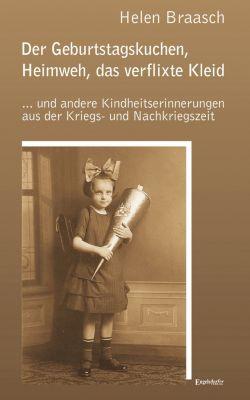 Der Geburtstagskuchen, Heimweh, das verflixte Kleid, Helen Braasch