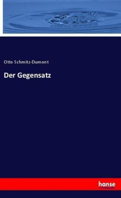 Der Gegensatz, Otto Schmitz-DuMont