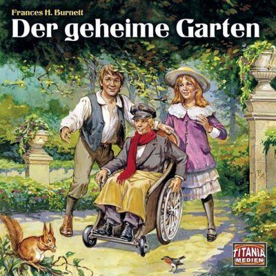 Der geheime Garten, 1 Audio-CD, Frances Hodgson Burnett