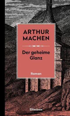 Der geheime Glanz - Arthur Machen |
