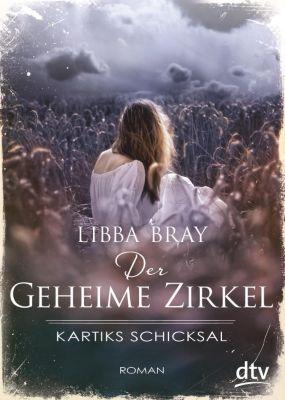 Der Geheime Zirkel - Kartiks Schicksal, Libba Bray