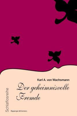 Der geheimnisvolle Fremde - Karl A. Wachsmann pdf epub
