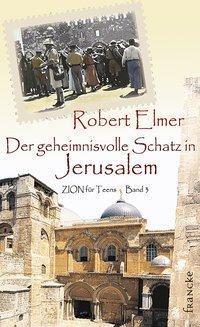 Der geheimnisvolle Schatz in Jerusalem, Robert Elmer