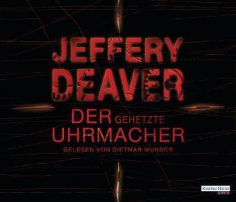 Der gehetzte Uhrmacher, 6 Audio-CDs - Jeffery Deaver |