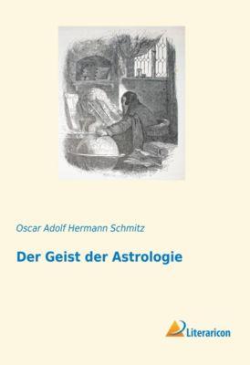 Der Geist der Astrologie - Oscar Adolf Hermann Schmitz pdf epub
