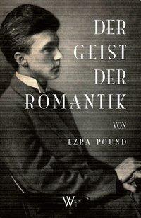 Der Geist der Romantik, Ezra Pound