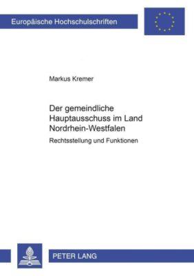Der gemeindliche Hauptausschuss im Land Nordrhein-Westfalen, Markus Kremer