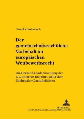 Der gemeinschaftsrechtliche Vorbehalt im europäischen Wettbewerbsrecht, Cordelia Faulenbach
