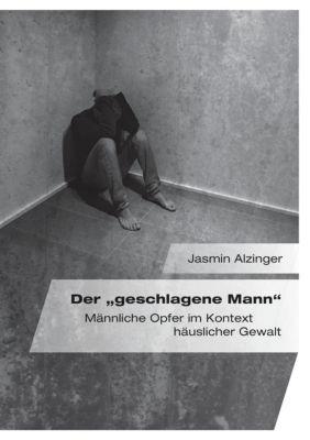 Der geschlagene Mann, Jasmin Alzinger