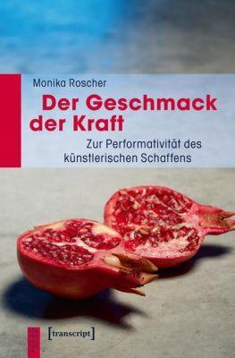Der Geschmack der Kraft, Monika Roscher