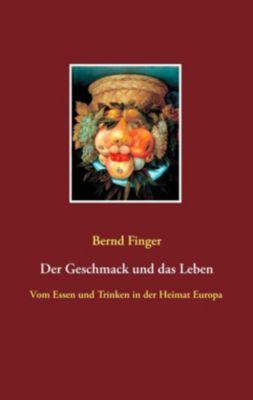 Der Geschmack und das Leben, Bernd Finger