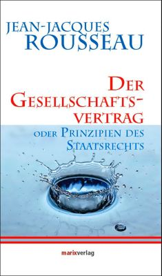 Der Gesellschaftsvertrag oder Prinzipien des Staatsrechts - Jean-Jacques Rousseau pdf epub
