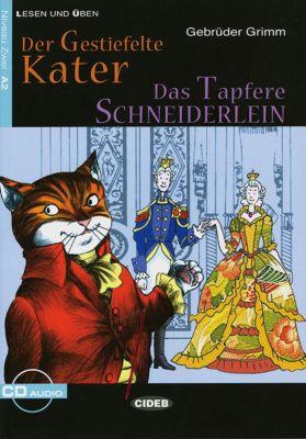 Der gestiefelte Kater / Das tapfere Schneiderlein, m. Audio-CD, Wilhelm Grimm, Jacob Grimm