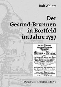 Der Gesund-Brunnen in Bortfeld im Jahre 1737, Rolf Ahlers