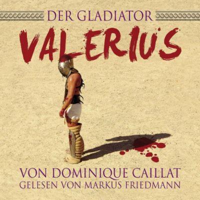 Der Gladiator Valerius