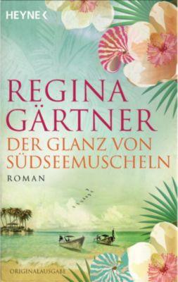 Der Glanz von Südseemuscheln, Regina Gärtner
