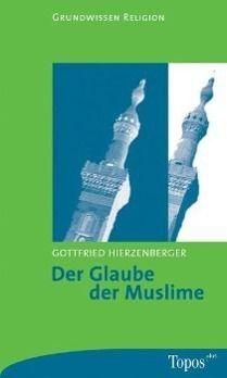 Der Glaube der Muslime, Gottfried Hierzenberger