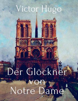 Der Glöckner von Notre Dame, Victor Hugo