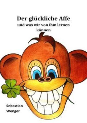 Der glückliche Affe - Sebastian Wenger |