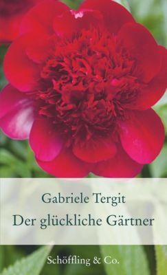 Der glückliche Gärtner - Gabriele Tergit |