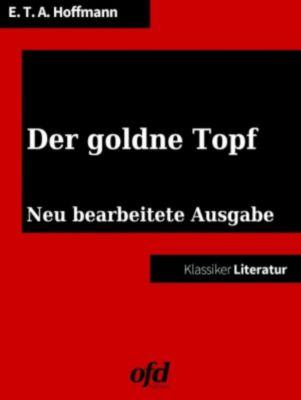 Der goldne Topf, Ernst Theodor Amadeus Hoffmann
