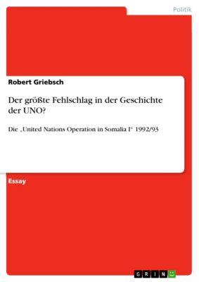 Der größte Fehlschlag in der Geschichte der UNO?, Robert Griebsch