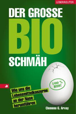 Der große Bio-Schmäh, Clemens G. Arvay